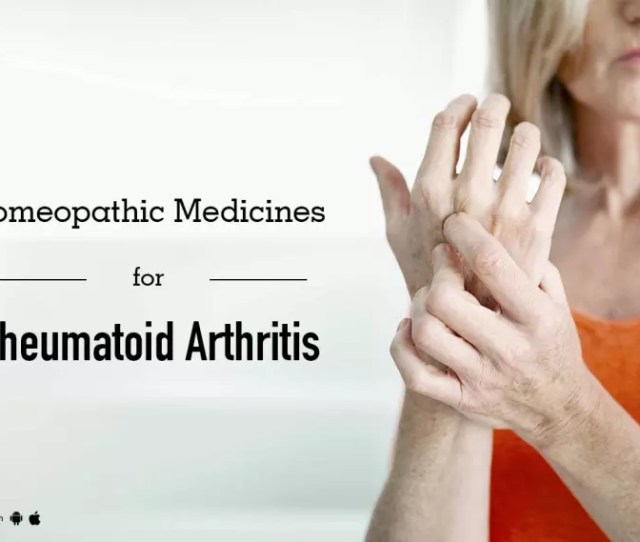 Homeopathic Medicines For Rheumatoid Arthritis