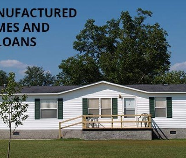 Va Mobile Home Loans Can I Buy A Manufactured Home With A Va Loan