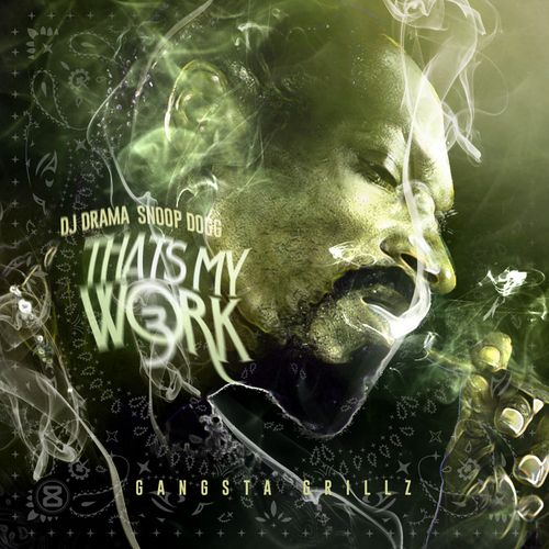 Snoop Doog - That's My Work Vol. 3 (Hosted By DJ Drama)