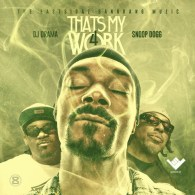Snoop Dogg - That's My Work 4 (Hosted by DJ Drama)