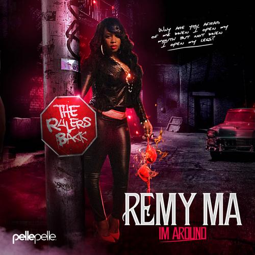 Remy Ma - I'm Around