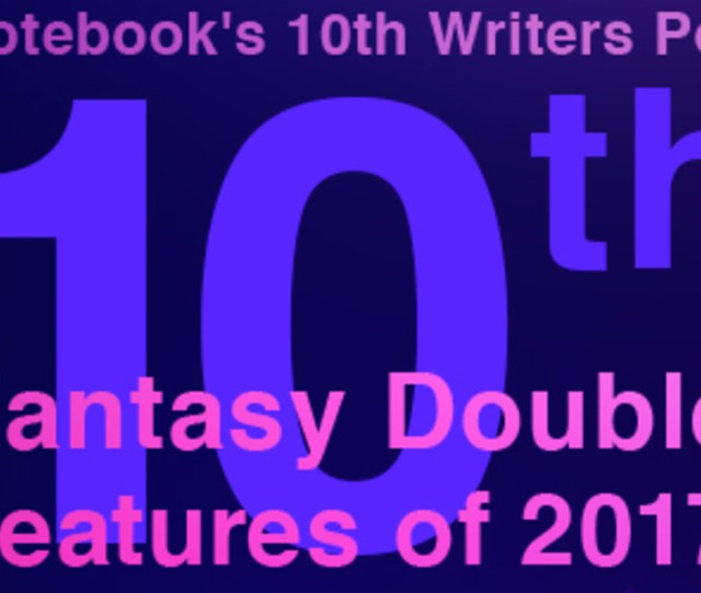 Notebooks 10th Writers Poll Fantasy Double Features Of 2017 On Notebook Mubi