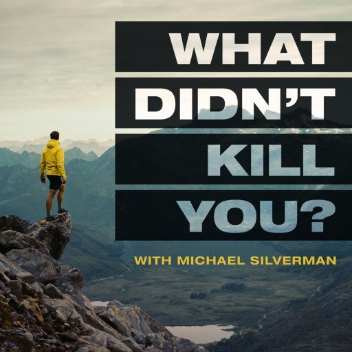 What Didn't Kill You with Michael Silverman