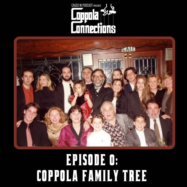 Coppola Connections 00: Coppola Family Tree | Caged In: Coppola Connections  on Acast