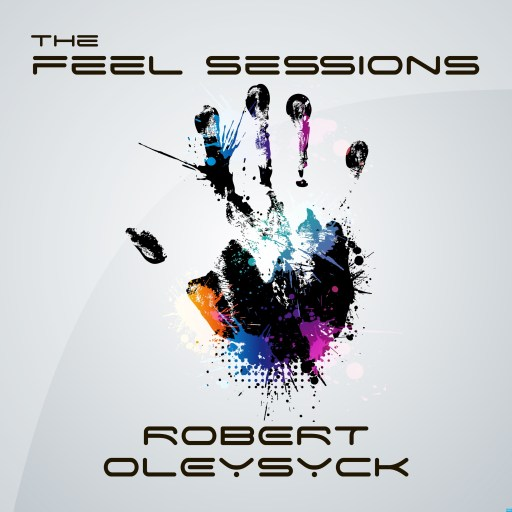 The Feel Sessions by Robert Oleysyck