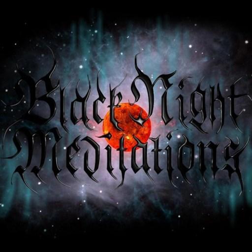 BLACK NIGHT MEDITATIONS – Underground Metal Radio
