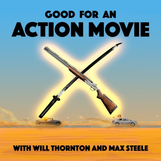 Good For an Action Movie