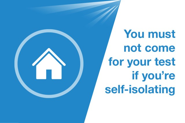 Graphic of a house with a caption that says 'You must not come for your test if you're self-isolating'