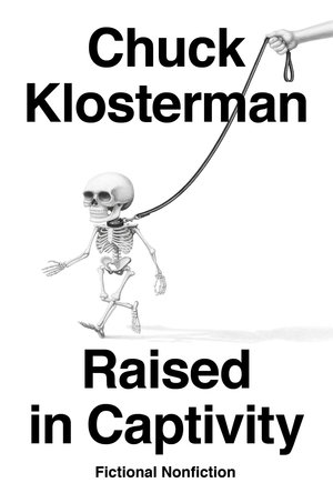 Raised in Captivity, by Chuck Klosterman (book review