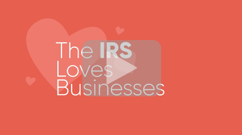 The IRS Loves Businesses