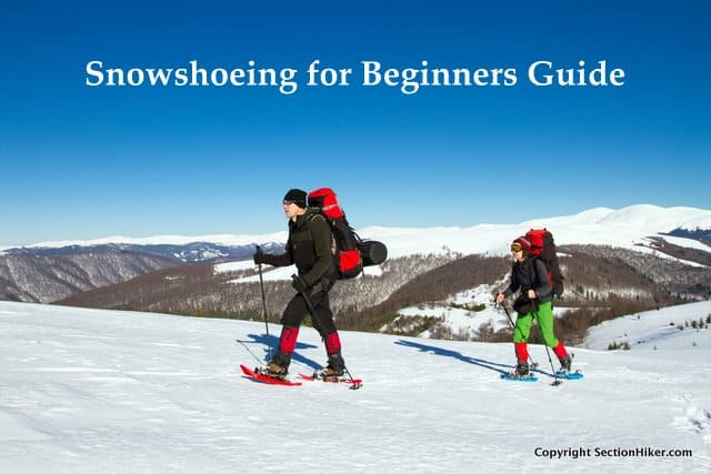 Snowshoeing for Beginners Guide  Section Hikers Backpacking Blog