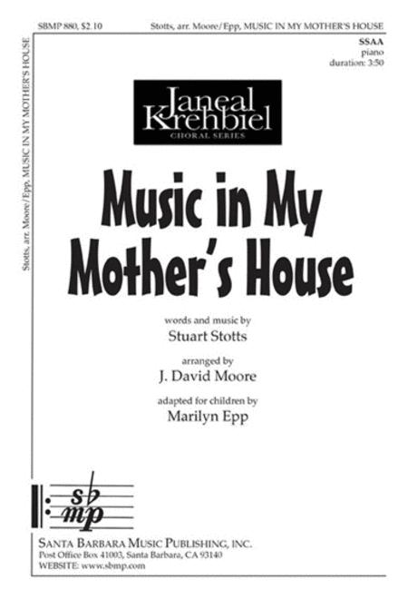 Sheet music: Music in My Mother's House (SSAA, Piano)