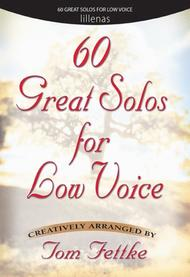 60 Great Solos for Low Voice by Thomas Fettke sheet music