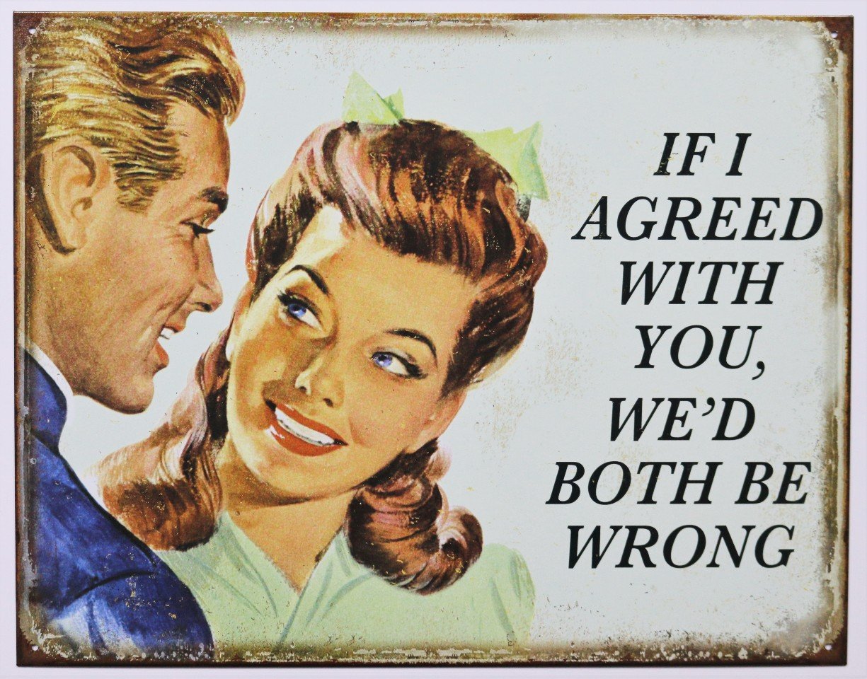 vintage posters for kitchen cheap carts sale if i agreed with you we 39d both be wrong tin metal sign