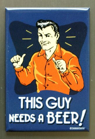 This Guy Needs A Beer Refrigerator Fridge Magnet Bar Humor Alcohol Funny L27