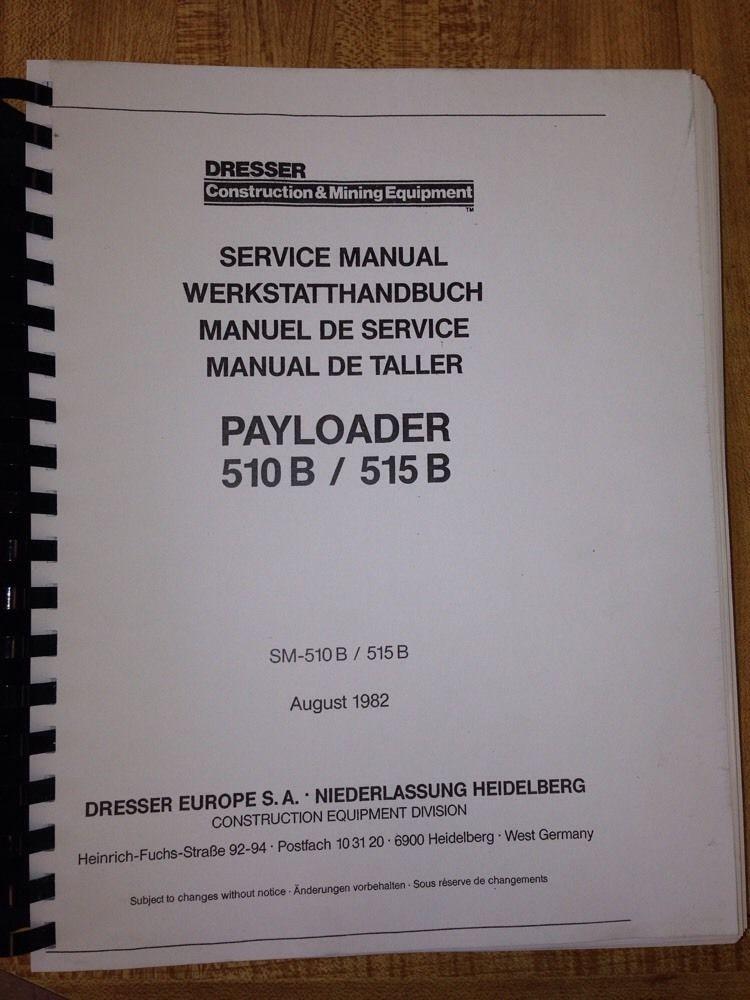 International Dresser IH 510B 515B Wheel Loader Service Shop Manual Book  Finney Equipment and