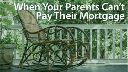 parents mortgage problems