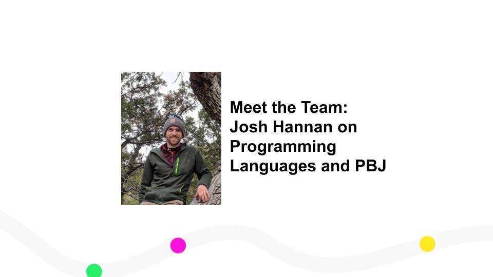 Flow: Meet the Team: Josh Hannan on Programming Languages