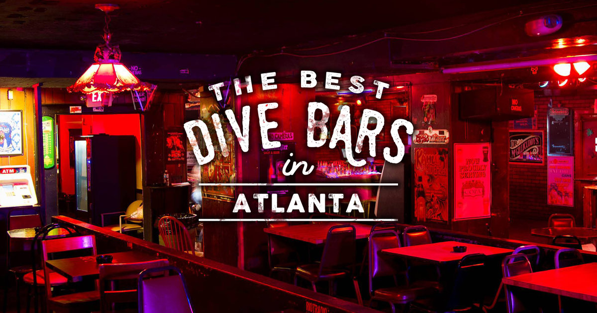 The Best Dive Bars in Atlanta  Neighborhood Guide to Dive