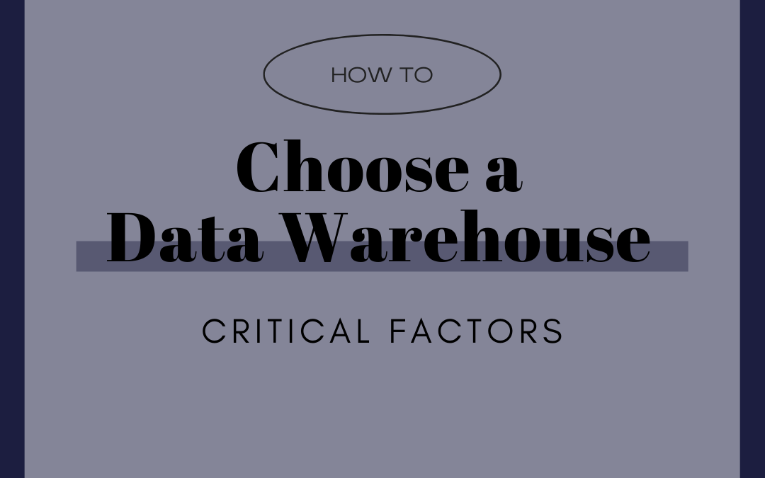 How to choose a Data Warehouse