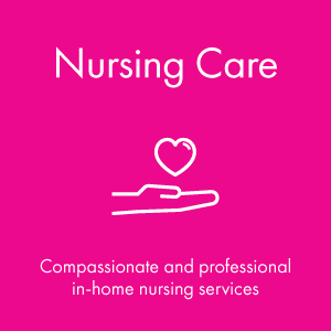 Nursing Care | Compassionate and professional in-home nursing services