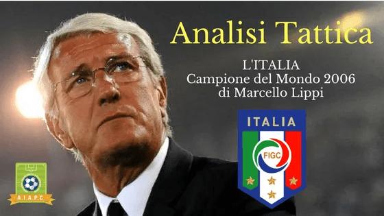 Analisi Tattica: l'Italia Campione del Mondo 2006 di Marcello Lippi