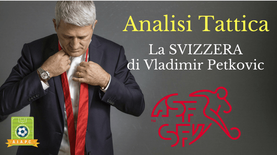 Analisi Tattica: la Svizzera di Vladimir Petkovic