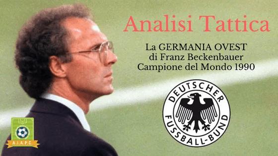 Analisi Tattica: la Germania Ovest di Franz Beckenbauer 1990