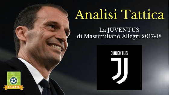 Analisi Tattica: la Juventus di Massimiliano Allegri 2017-18