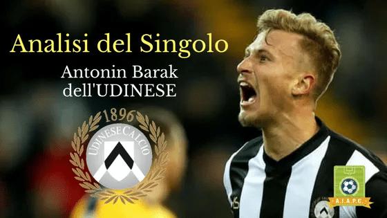 Analisi del Singolo: Antonin Barak dell'Udinese