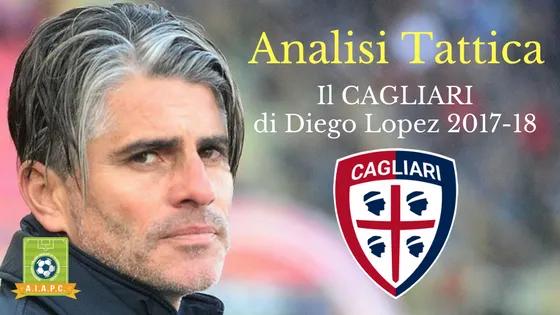 Analisi Tattica: il Cagliari di Diego Lopez 2017-18