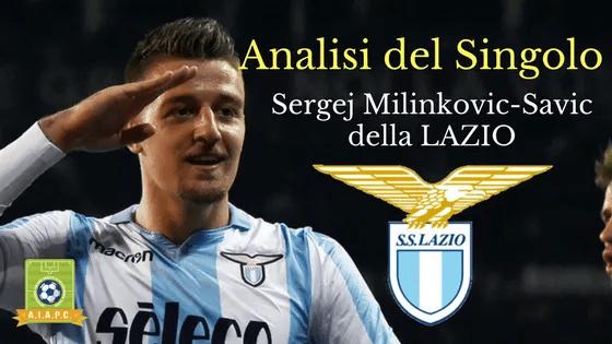Analisi del Singolo: Sergej Milinkovic-Savic della Lazio