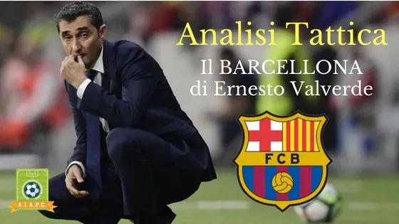 Analisi Tattica: il Barcellona di Ernesto Valverde