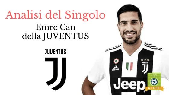 Analisi del Singolo: Emre Can della Juventus
