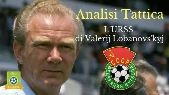 Analisi Tattica: l'URSS di Valerij Lobanovs'kyj