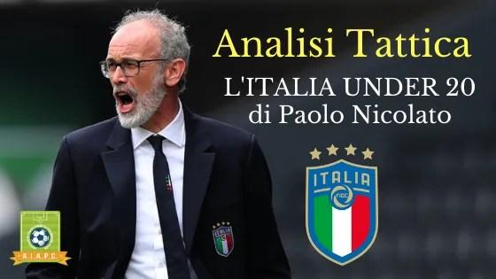 Analisi Tattica: l'Italia Under 20 di Paolo Nicolato