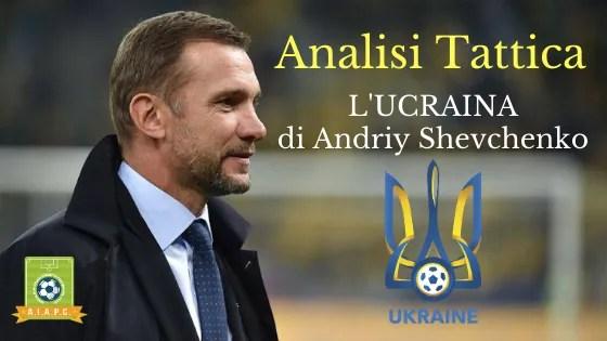 Analisi Tattica: l'Ucraina di Andriy Shevchenko
