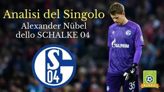 Analisi del Singolo: Alexander Nübel dello Schalke 04