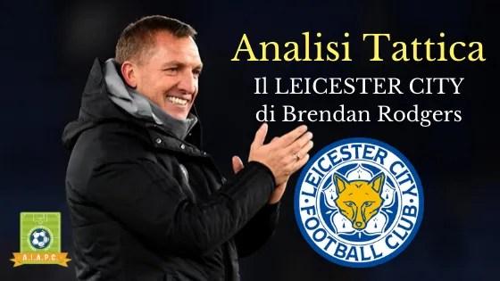 Analisi Tattica: il Leicester City di Brendan Rodgers