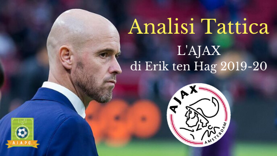 Analisi Tattica: l'Ajax di Erik ten Hag 2019-20