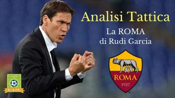 Analisi Tattica: la Roma di Rudi Garcia