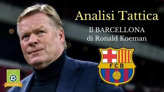 Analisi Tattica: il Barcellona di Ronald Koeman