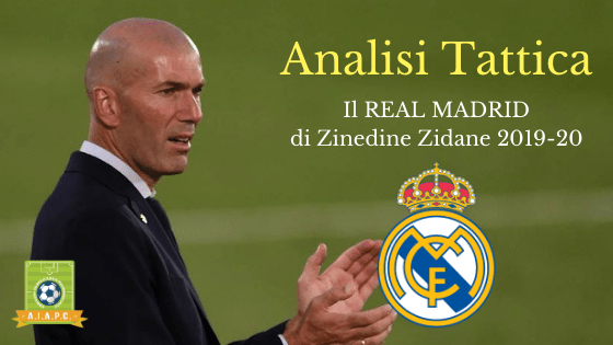 Analisi Tattica: il Real Madrid di Zinedine Zidane 2019-20