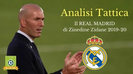 Analisi Tattica: il Real Madrid di Zinedine Zidane 2019-20