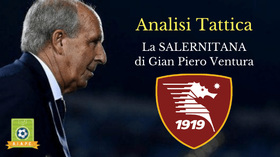 Analisi Tattica: la Salernitana di Gian Piero Ventura