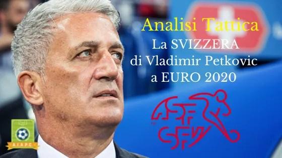 Analisi Tattica: la Svizzera di Vladimir Petkovic a EURO 2020