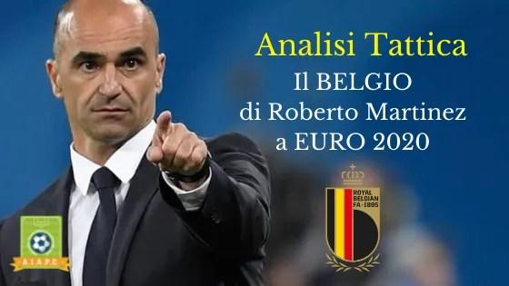 Analisi Tattica: il Belgio di Roberto Martinez a EURO 2020