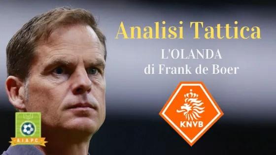 Analisi Tattica: l'Olanda di Frank de Boer