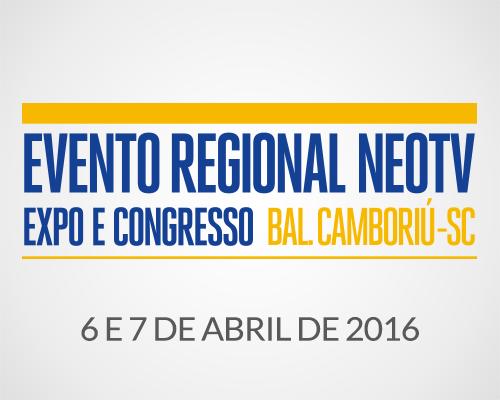 EVENTO REGIONAL NEOTV - BALNEÁRIO CAMBORIÚ / SC 2016