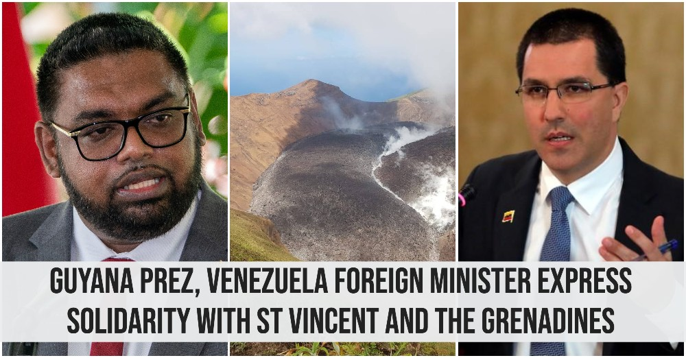 Guyana Prez, Venezuela Foreign Minister express solidarity with St Vincent and the Grenadines